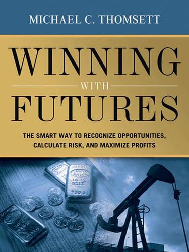 Winning with futures by Michael C. Thomsett