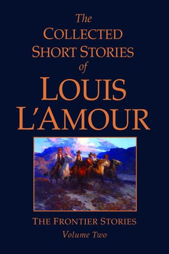 Download The Collected Short Stories of Louis L'Amour, Volume Two