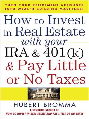 How to Invest in Real Estate with Your IRA & 401(k) & Pay Little or No Taxes
