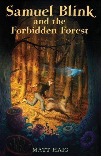Samuel Blink and the Forbidden Forest by Matt Haig