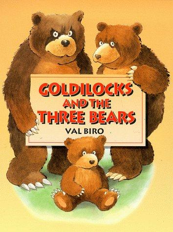 Goldilocks and the Three Bears by Val Biro