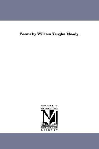 Poems by William Vaughn Moody.