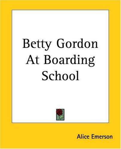Betty Gordon At Boarding School, Or, The Treasure of Indian Chasm