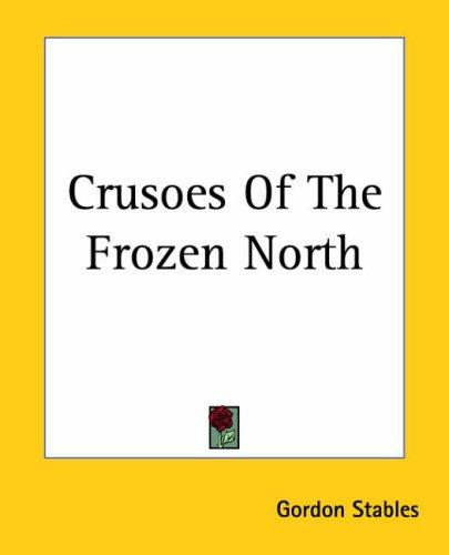Crusoes Of The Frozen North