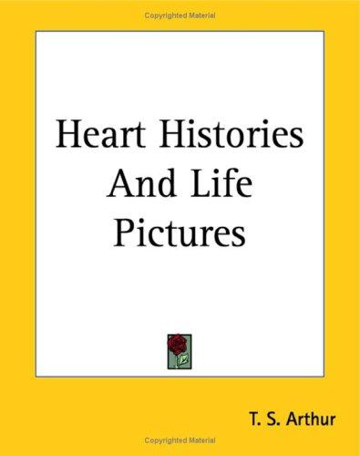 Download Heart Histories And Life Pictures