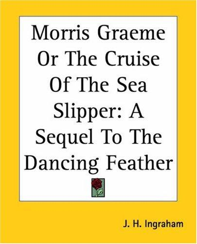 Morris Graeme Or The Cruise Of The Sea Slipper