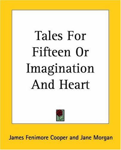 Download Tales For Fifteen Or Imagination And Heart