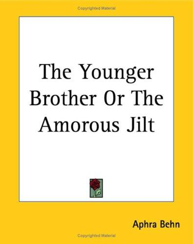 The Younger Brother or the Amorous Jilt