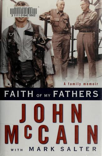 Faith of my fathers by John McCain