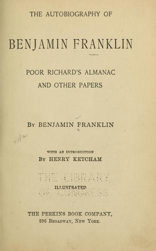 The autobiography of Benjamin Franklin, Poor Richard's almanac and other papers