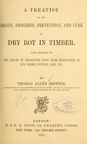 Download A treatise on the origin, progress, prevention, and cure of dry rot in timber.