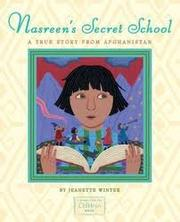 Book Cover: 'Nasreen's Secret School: A True Story from Afghanistan' by Jeanette Winter