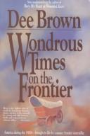 Download Wondrous times on the frontier