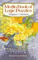 Merlin book of logic puzzles by Margaret C. Edmiston