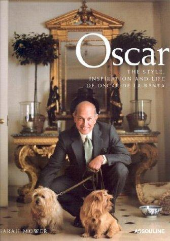 Image for Oscar: The Style Inspiration and Life of Oscar De LA Renta
