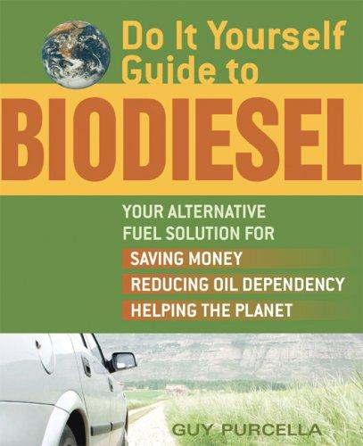 Download Do It Yourself Guide to Biodiesel