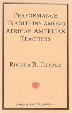 Download Performance Traditions Among African-American Teachers