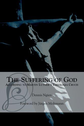 Download The Suffering of God According to Martin Luther's 'Theologia Crucis'