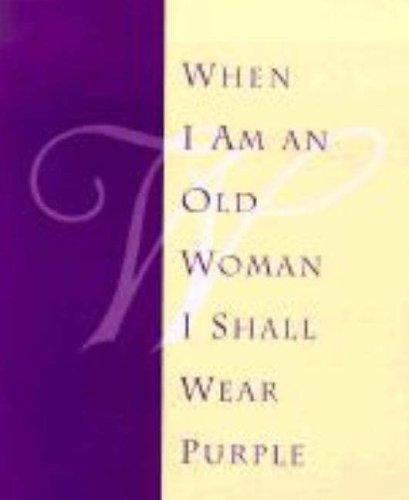 Download When I Am An Old Woman I Shall Wear Purple