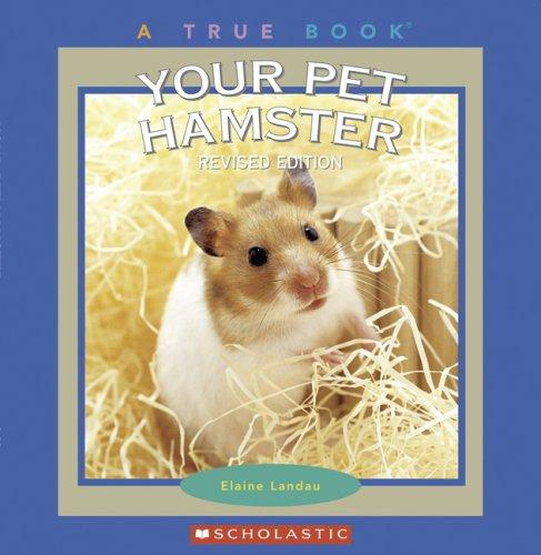 Your Pet Hamster (True Books)