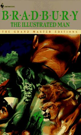The Illustrated Man (Grand Master Editions) by Ray Bradbury