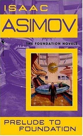 Prelude to Foundation (Foundation Novels)