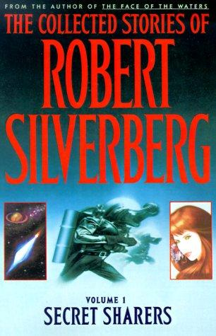 Download The collected stories of Robert Silverberg.