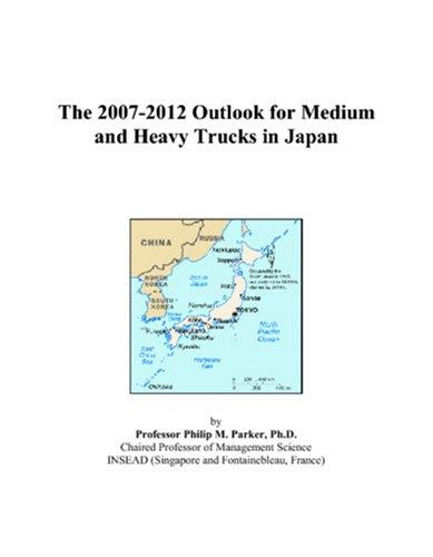 Cover of: The 2007-2012 Outlook for Medium and Heavy Trucks in Japan by