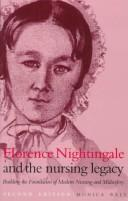Florence Nightingale and the nursing legacy