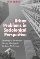 Urban problems in sociological perspective by Thomas R. Shannon
