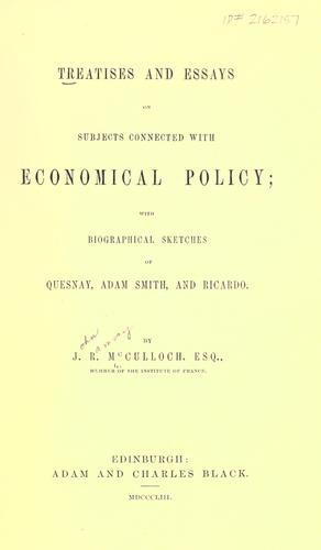 Treatises and essays on subjects connected with economical policy