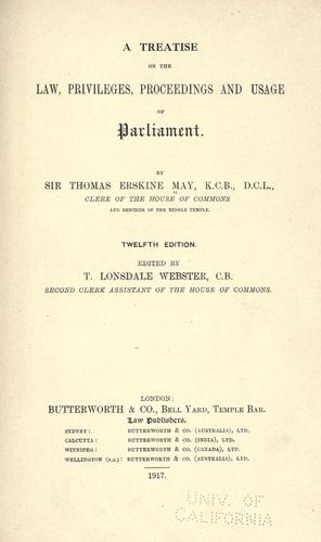 Download A treatise on the law, privileges, proceedings and usage of Parliament