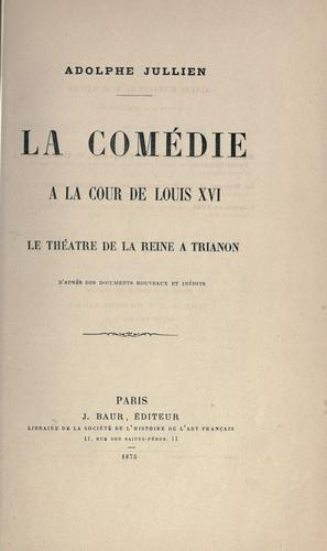 Download La comédie à la cour de Louis XVI.