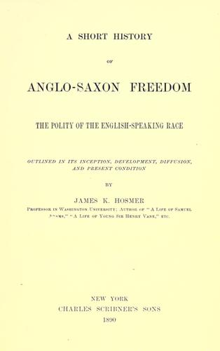 A short history of Anglo-Saxon freedom.
