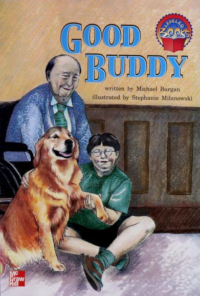 Good buddy (McGraw-Hill reading : Leveled books) by Michael Burgan