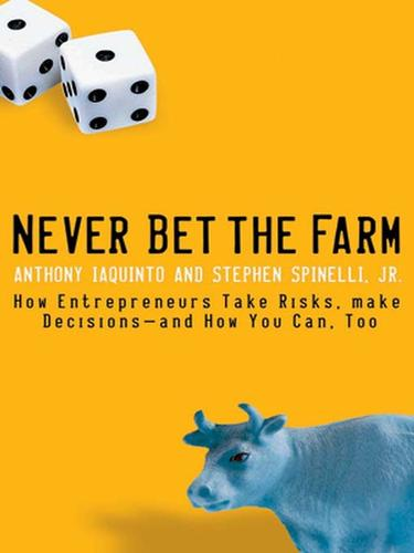 Never bet the farm by Anthony L. Iaquinto
