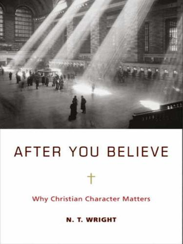 After you believe by N. T. Wright