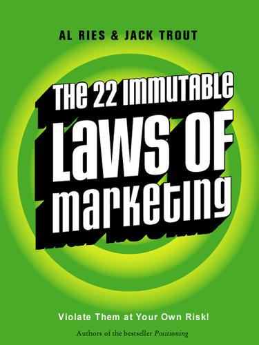The 22 Immutable Laws of Marketing by Jack Trout