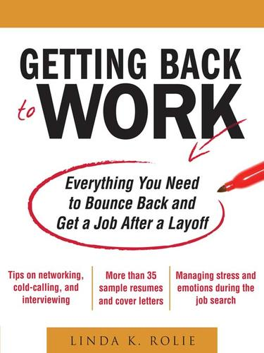 Getting back to work by Linda K. Rolie