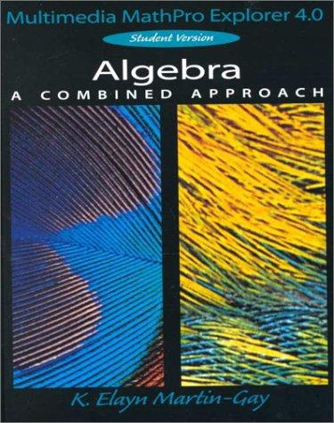 Algebra a Combined Approach by K. Elayn Martin-Gay