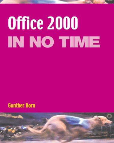 Office 2000 in No Time (In No Time) by Gunter Born