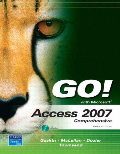 GO! with Access 2007 Comprehensive (Go! Series) by Shelley Gaskin