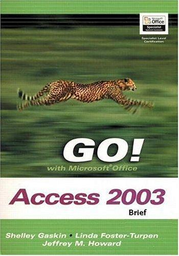 GO! with Microsoft Access 2003 Brief and Student CD Package (Go! Series) by Shelley Gaskin