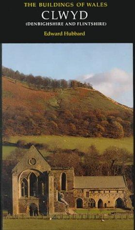Clwyd (Buildings of Wales) by Edward Hubbard