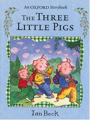 The Three Little Pigs (Oxford Storybook) by Ian Beck