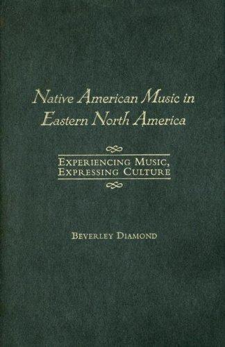 Native American Music in Eastern North America by Beverley Diamond