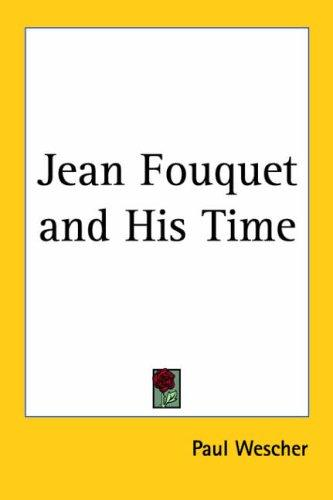 Jean Fouquet and His Time