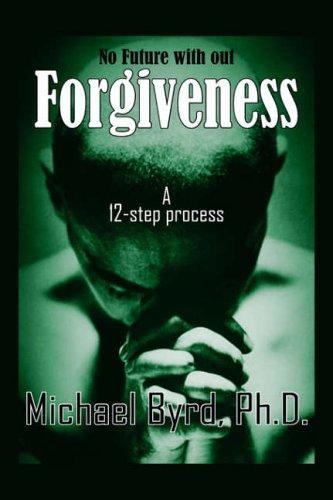 No Future with out Forgiveness by Michael Byrd