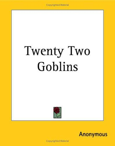 Twenty Two Goblins by Anonymous