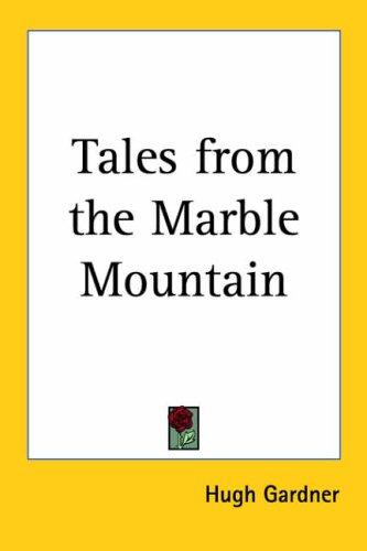 Tales from the Marble Mountain